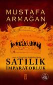Satılık İmparatorluk - Lozan ve Osmanlı'nın Reddedilen Mirası
