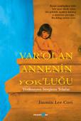 Var'olan Annenin Yok'luğu - Verilmeyen Sevginin Telafisi
