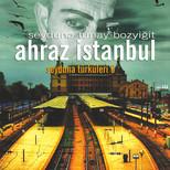 Seyduna Türküler 6 - Ahraz İstanbul
