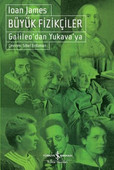 Büyük Fizikçiler - Galileo'dan Yukava'ya
