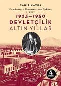 Cumhuriyet Ekonomisinin Öyküsü, 1. Cilt: 1923 - 1950 - Devletçilik: Altın Yıllar
