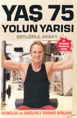 Yaş 75, Yolun Yarısı - Gençlik ve Sağlıklı Yaşam Sırları