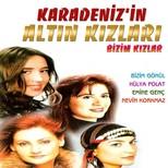 Karadeniz'in Altın Kızları Bizim Kızlar