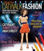 Catwalk Fashion: Draw and Design All the Latest Trends