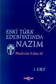 Eski Türk Edebiyatında Nazım Cilt: 1