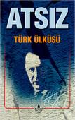 Türk Ülküsü Bütün Eserleri 6