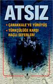 Çanakkale'ye Yürüyüş / Türkçülüğe Karşı Haçlı Seferi Bütün Eserleri 10