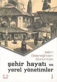 İslam Geleneğinden Günümüze Şehir ve Yerel Yönetimler (2 Cilt Takım)