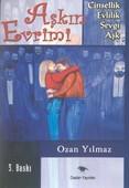 Aşkın EvrimiCinsellik - Evlilik - Sevgi - Aşk