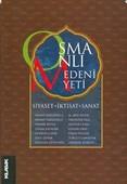 Osmanlı MedeniyetiSiyaset, İktisat, Sanat