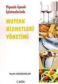 Yiyecek - İçecek İşletmelerinde Mutfak Hizmetleri Yönetimi