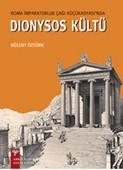 Roma İmparatorluk Çağı Küçükasyası'nda Dionysos Kültü