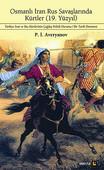 Osmanlı İran Rus Savaşlarında Kürtler - 19. Yüzyıl