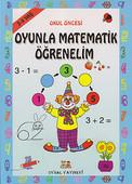 Okul Öncesi Oyunla Matematik Öğrenelim (3 - 4 Yaş)