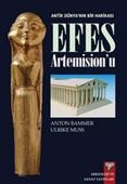 Antik Dünya'nın Bir Harikası Efes Artemision'u