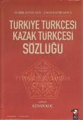 Türkiye Türkçesi Kazak Türkçesi Sözlüğü