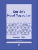 Kur'an'ı Nasıl Yaşadılar