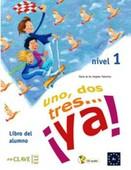 Uno, Dos, Tres... ya! 1 Libro del Alumno (Ders Kitabı) 7-10 Yaş İspanyolca Temel Seviye