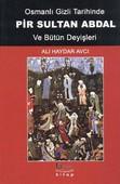 Osmanlı Gizli Tarihinde Pir Sultan Abdal ve Bütün Deyişleri