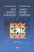 Bir Popüler Romancı Esat Mahmud Karakurt - Bir Estetik Romancı - Ahmet Hamdi Tanpınar