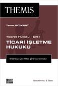 Themis - Ticari İşletme Hukuku Ticaret Hukuku Cilt 1