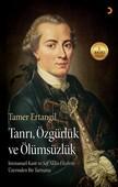 Tanrı, Özgürlük ve Ölümsüzlük - Immanuel Kant'ın Saf Aklın Eleştirisi Üzerinden Bir Tartışma