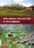 Doğu Anadolu Yayla Kültürü ve Yayla Mimarisi