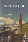 Seydişehir - Fiziki ve Sosyoekonomik Yapı (1305 - 1920)