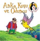 Değerler Eğitimi Öyküleri 7: Anka Kuşu ve Oduncu - Doğruluk