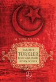 Tarihte Türkler İçin Söylenmiş Büyük Sözler