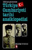 1919'dan Günümüze Türkiye Cumhuriyeti Tarihi Ansiklopedisi