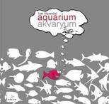 Akvaryum / Aquarium