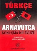 Türkçe - Arnavutça Konuşma Kılavuzu