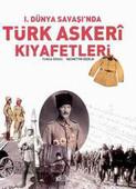 1.Dünya Savaşı'nda Türk Askeri Kıyafetleri