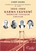 Cumhuriyet Ekonomisinin Öyküsü 2. Cilt: 1950 - 1980 Karma Ekonomi
