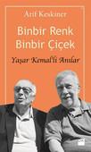 Binbir Renk Binbir Çiçek - Yaşar Kemal'li Anılar