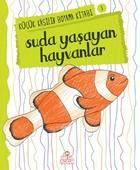 Suda Yaşayan Hayvanlar - Küçük Kaşifin Boyama Kitabı Serisi 3