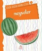 Meyveler - Küçük Kaşifin Boyama Kitabı Serisi 6