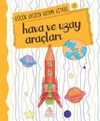 Hava ve Uzay - Küçük Kaşifin Boyama Kitabı Serisi 11