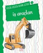 İş Araçları - Küçük Kaşifin Boyama Kitabı Serisi 12