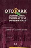 Otopark Uygulamalarında Teknoloji, Çevre ve Emniyet Faktörleri