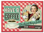 Nostalgic Art Have A Coffee Magnet 14283
