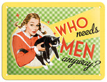 Nostalgic Art Who Needs Men? Metal Kabartmalı Duvar Panosu 26103