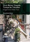 Yirmi Birinci Yüzyılda Türkiye'de Yahudiler: Hoşgörünün Öteki Yüzü