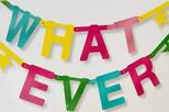 NPW Whatever Banner Kit / Parti Aksesuarı - Kendin Yaz W7541