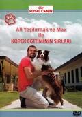 Ali Yeşilırmak Ve Max İle Köpek Eğitiminin Sırları