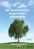 Hz.Muhammed S.A.V İle Salkım Söğüt Gölgesinde