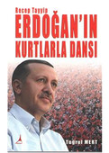 Recep Tayyip Erdoğan'ın Kurtlarla Dansı