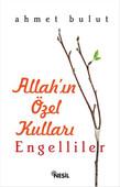 Allah'ın Özel Kulları - Engelliler