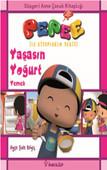 Pepee İlk Kitaplarım Serisi - Yaşasın Yoğurt Yemek